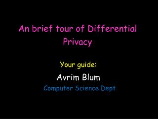 An brief tour of Differential Privacy