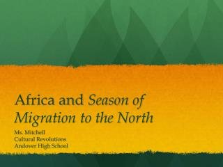 Africa and  Season of Migration to the North