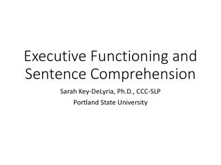 Executive Functioning and Sentence Comprehension