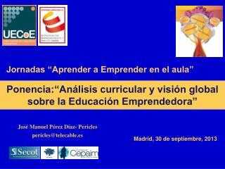 """Ponencia:""""Análisis curricular y visión global sobre la Educación Emprendedora"""""""