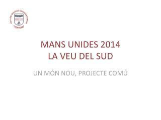 MANS UNIDES 2014 LA VEU DEL SUD