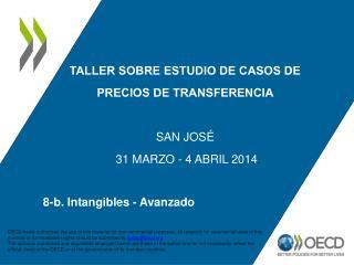 TALLER SOBRE ESTUDIO DE CASOS DE  PRECIOS DE TRANSFERENCIA  SAN Jos�  31  Marzo  - 4  ABRIL  2014