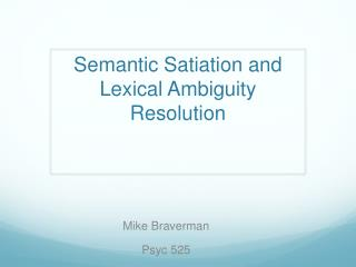 Semantic Satiation and Lexical Ambiguity Resolution