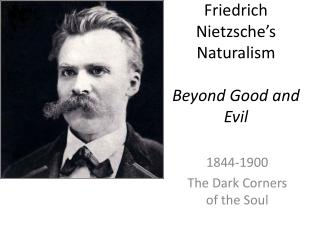 Friedrich Nietzsche's Naturalism Beyond Good and Evil