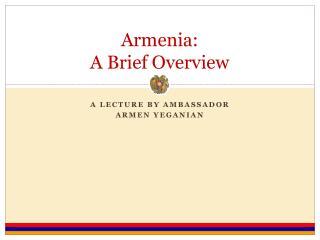 Armenia:  A Brief Overview