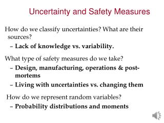 How do we classify uncertainties? What are their sources? Lack of knowledge vs. variability.