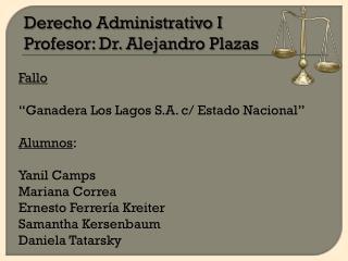 Fallo  ''Ganadera Los Lagos S.A. c/ Estado Nacional'' Alumnos : Yanil Camps Mariana Correa