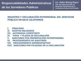 FINALIDAD    SUJETOS OBLIGADOS   AUTORIDAD COMPETENTE   TIPOS  Y PLAZOS DE DECLARACIÓN