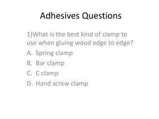 Adhesives Questions