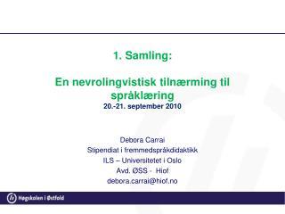 1. Samling: En  nevrolingvistisk  tilnærming til språklæring 20.-21. september 2010