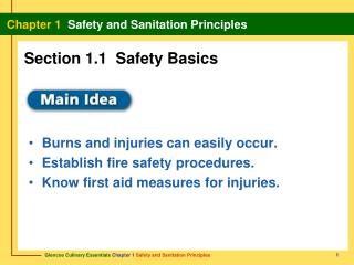 Burns and injuries can easily occur.  Establish fire safety procedures.
