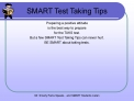 SMART Test Taking Tips   Preparing a positive attitude  is the best way to prepare  for the TAKS test. But a few SMART T