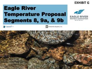 Eagle River Temperature Proposal  Segments 8, 9a, & 9b