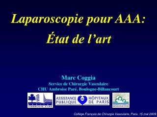 Marc Coggia Service de Chirurgie Vasculaire CHU Ambroise Paré, Boulogne-Billancourt