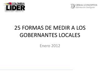 25 FORMAS DE MEDIR A LOS GOBERNANTES LOCALES