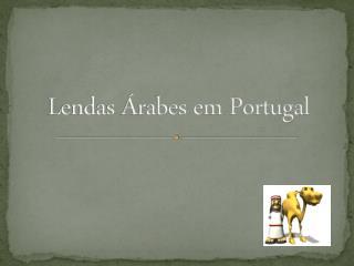 Lendas Árabes em Portugal