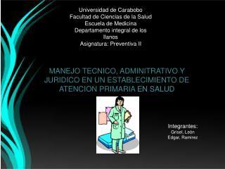 MANEJO TECNICO, ADMINITRATIVO Y JURIDICO EN UN ESTABLECIMIENTO DE ATENCION PRIMARIA  EN SALUD