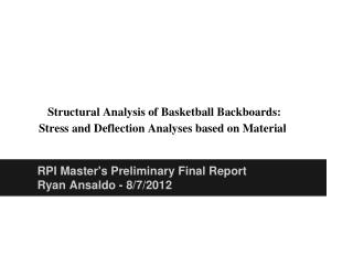 RPI Master's  Preliminary Final Report Ryan Ansaldo -  8/7/2012