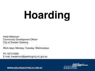 Hoarding Heidi Waterson Community Development Officer City of Greater Geelong