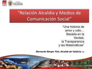 """""""Relación Alcaldía y Medios de Comunicación Social"""""""