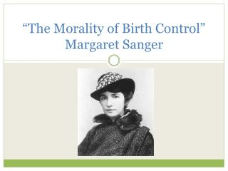 """The Morality of Birth Control"" Margaret Sanger"