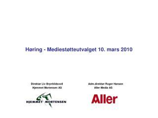 Høring - Mediestøtteutvalget 10. mars 2010