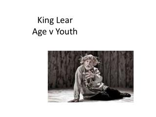 King Lear  Age v Youth