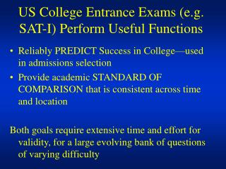 US College Entrance Exams e.g. SAT-I Perform Useful Functions