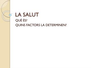LA SALUT