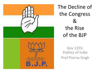 The Decline of the Congress  & the Rise  of the BJP