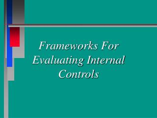 Frameworks For Evaluating Internal Controls