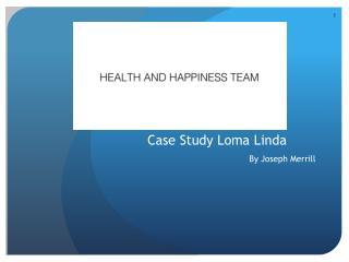 Case Study Loma  Linda