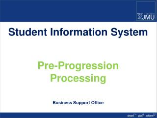 Student Information System Pre-Progression Processing Business Support Office