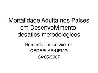 Mortalidade Adulta nos Paises em Desenvolvimento: desafios metodol gicos