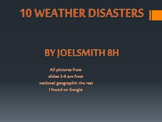 10 WEATHER DISASTERS