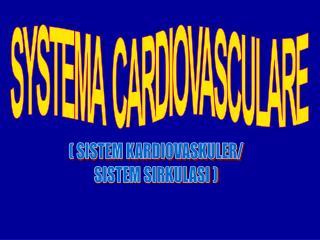 SYSTEMA  CARDIOVASCULARE
