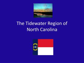 The Tidewater Region of North Carolina
