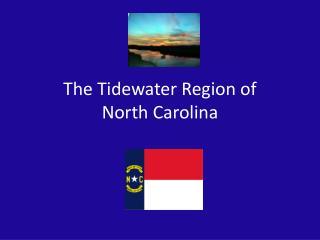 The Tidewater Region of North Carolina