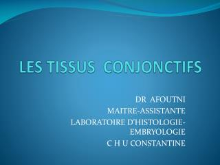 LES TISSUS  CONJONCTIFS