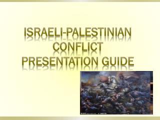 Israeli-Palestinian Conflict Presentation Guide