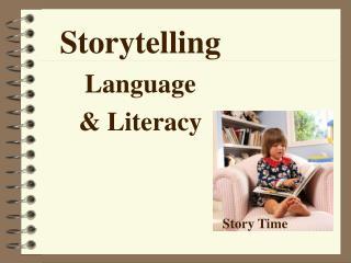 Storytelling Language  & Literacy