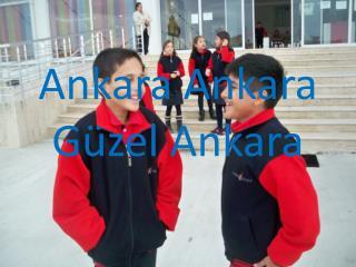 Ankara Ankara G�zel Ankara