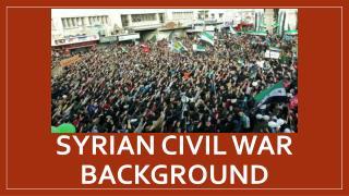 Syrian Civil War Background