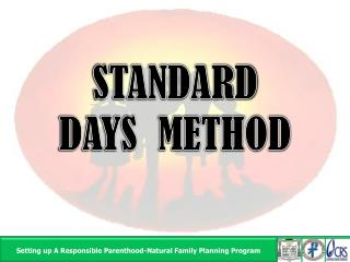 STANDARD           DAYS  METHOD