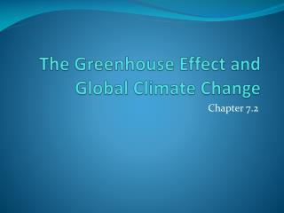 The Greenhouse Effect and Global Climate Change