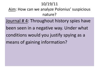 10/19/11 Aim : How can we analyze Polonius' suspicious nature?