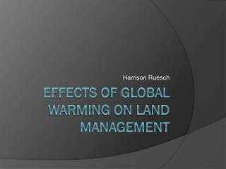 Effects of Global Warming on Land Management