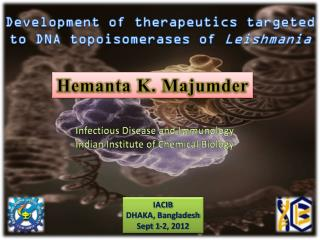 Development of therapeutics targeted to DNA  topoisomerases  of  Leishmania