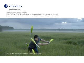 NORDIC CULTURE POINT � SECRETARIAT  FOR TWO  FUNDING PROGRAMMES FOR  CULTURE