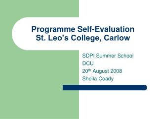 Programme Self-Evaluation St. Leo s College, Carlow